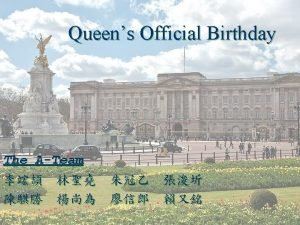 What is The Queens Birthday The Queens Official
