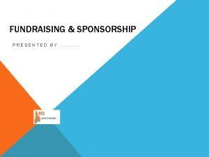 FUNDRAISING SPONSORSHIP PRESENTED BY WHAT YOULL TAKE AWAY
