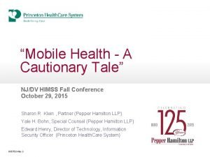 Mobile Health A Cautionary Tale NJDV HIMSS Fall