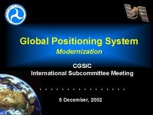Global Positioning System Modernization CGSIC International Subcommittee Meeting
