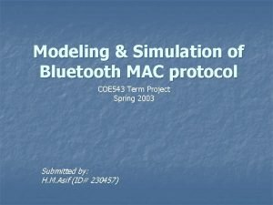 Modeling Simulation of Bluetooth MAC protocol COE 543
