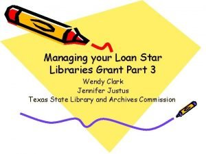Managing your Loan Star Libraries Grant Part 3