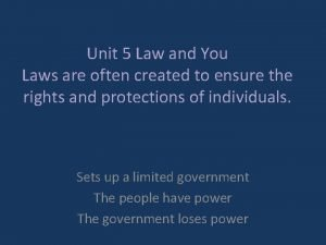 Unit 5 Law and You Laws are often