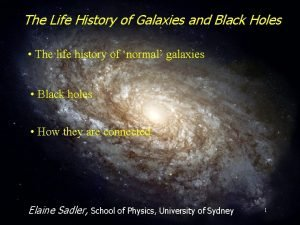 The Life History of Galaxies and Black Holes