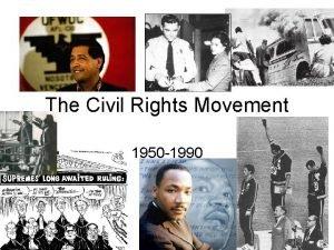 The Civil Rights Movement 1950 1990 Civil Rights