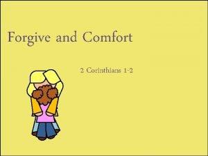 Forgive and Comfort 2 Corinthians 1 2 Bringing
