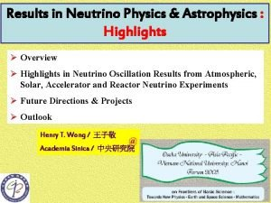 Results in Neutrino Physics Astrophysics Highlights Overview Highlights