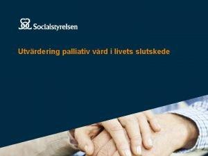 Utvrdering palliativ vrd i livets slutskede Om utvrderingen