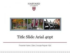 Title Slide Arial 40 pt Presenter Name Date