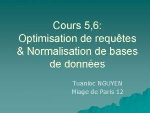 Cours 5 6 Optimisation de requtes Normalisation de