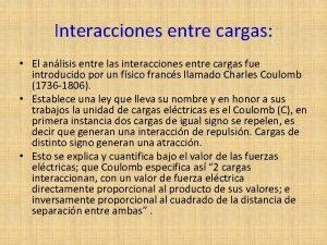 Interacciones entre cargas El anlisis entre las interacciones