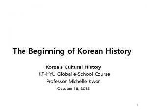 The Beginning of Korean History Koreas Cultural History