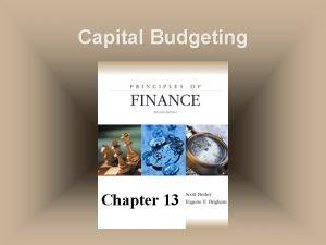 Capital Budgeting Chapter 13 Capital Budgeting u The