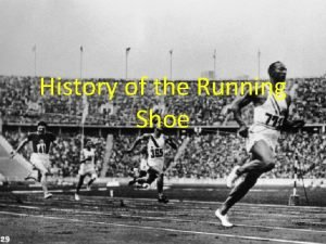 History of the Running Shoe Running as a