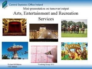 Minipresentation on turnoveroutput Arts Entertainment and Recreation Services