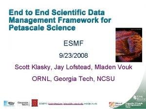 End to End Scientific Data Management Framework for