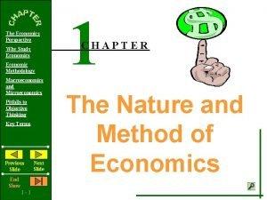 The Economics Perspective Why Study Economics Economic Methodology