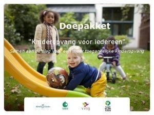Doepakket Kinderopvang voor iedereen Samen aan de slag