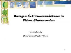 Hearings on the FFC recommendations on the Division