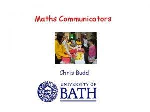 Maths Communicators Chris Budd Bath Maths Course run