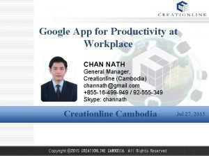 Google App for Productivity at Workplace CHAN NATH
