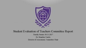 Student Evaluation of Teachers Committee Report Faculty Senate