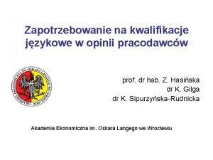 Zapotrzebowanie na kwalifikacje jzykowe w opinii pracodawcw prof