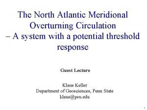 The North Atlantic Meridional Overturning Circulation A system
