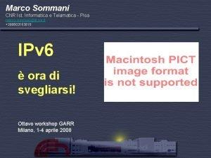 Marco Sommani CNR Ist Informatica e Telamatica Pisa