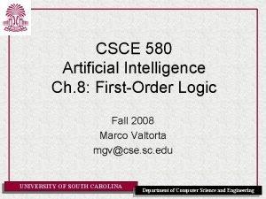 CSCE 580 Artificial Intelligence Ch 8 FirstOrder Logic