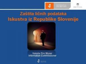 Zatita linih podataka Iskustva iz Republike Slovenije Podgorica