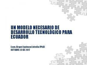 UN MODELO NECESARIO DE DESARROLLO TECNOLGICO PARA ECUADOR