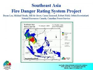 Southeast Asia Fire Danger Rating System Project Bryan