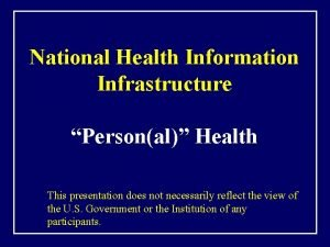 National Health Information Infrastructure Personal Health This presentation