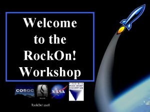 Welcome to the Rock On Workshop 1 Rock