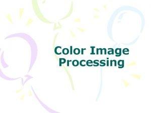 Color Image Processing What is color Selective emissionreflectance