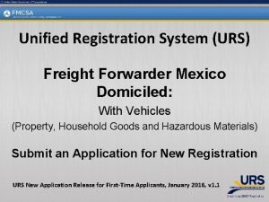 Unified Registration System URS Freight Forwarder Mexico Domiciled