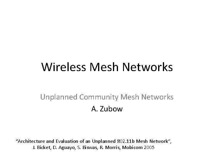Wireless Mesh Networks Unplanned Community Mesh Networks A