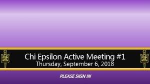 Chi Epsilon Active Meeting 1 Thursday September 6