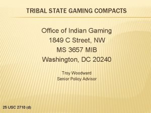TRIBAL STATE GAMING COMPACTS Office of Indian Gaming