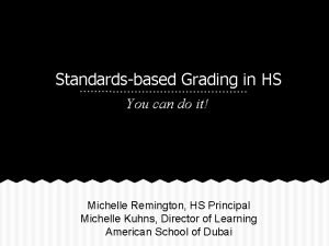 Standardsbased Grading in HS You can do it