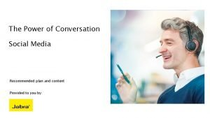 The Power of Conversation Social Media Recommended plan