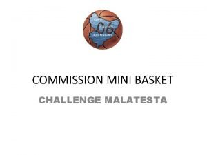COMMISSION MINI BASKET CHALLENGE MALATESTA Rglement Challenge Malatesta
