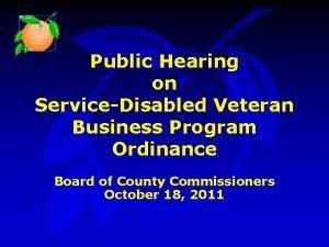 Public Hearing on ServiceDisabled Veteran Business Program Ordinance