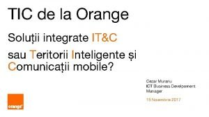 TIC de la Orange Soluii integrate ITC sau