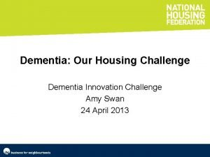 Dementia Our Housing Challenge Dementia Innovation Challenge Amy