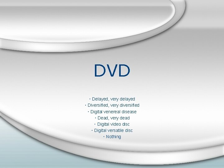 DVD Delayed very delayed Diversified very diversified Digital