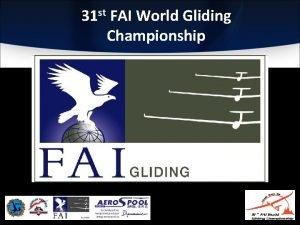 31 st FAI World Gliding Championship st 31