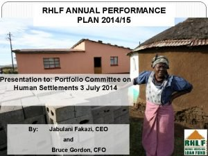RHLF ANNUAL PERFORMANCE PLAN 201415 Presentation to Portfolio