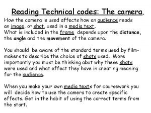 Reading Technical codes The camera How the camera